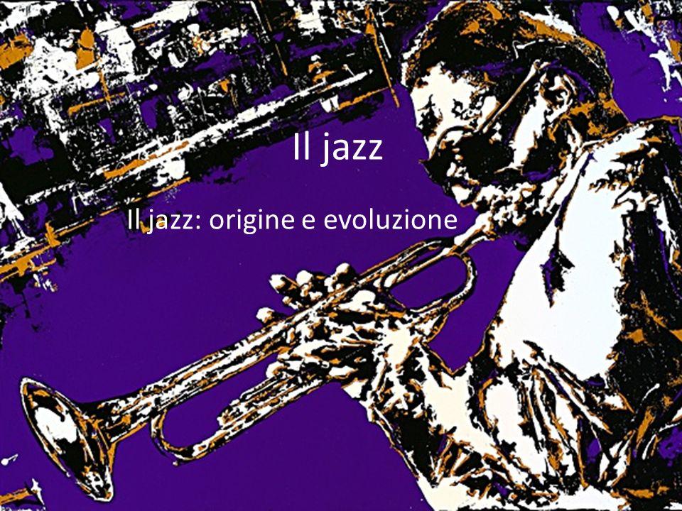 Il jazz: origine e evoluzione