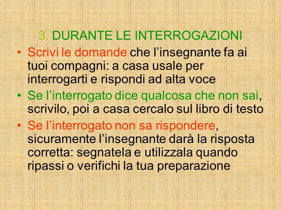 3. DURANTE LE INTERROGAZIONI