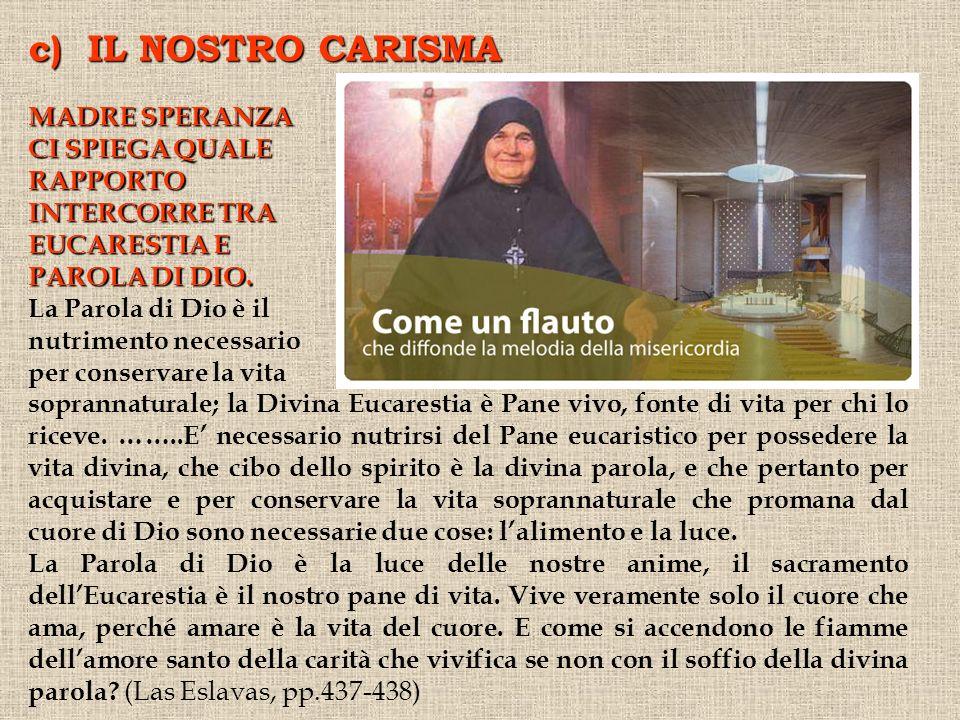 c) IL NOSTRO CARISMA MADRE SPERANZA CI SPIEGA QUALE RAPPORTO INTERCORRE TRA EUCARESTIA E PAROLA DI DIO.
