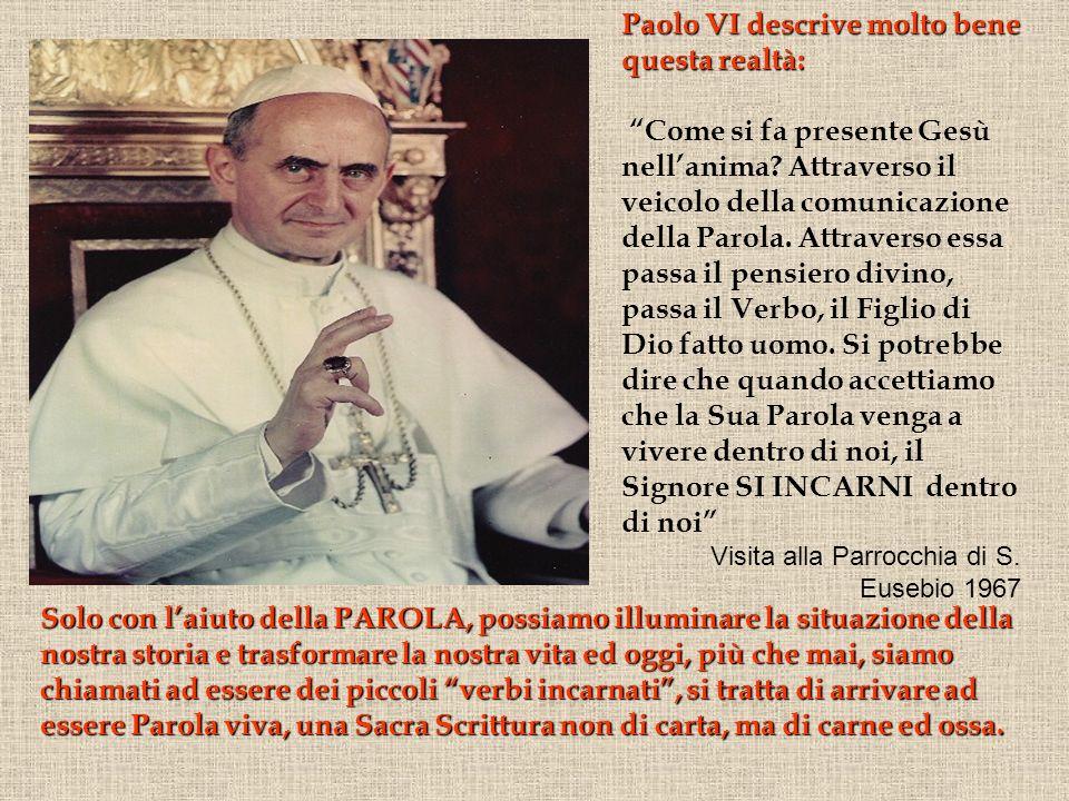 Paolo VI descrive molto bene questa realtà:
