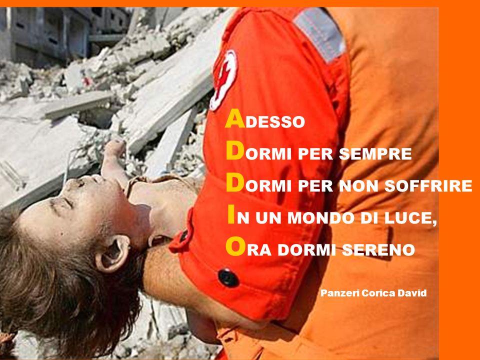 ADESSO DORMI PER SEMPRE DORMI PER NON SOFFRIRE IN UN MONDO DI LUCE,