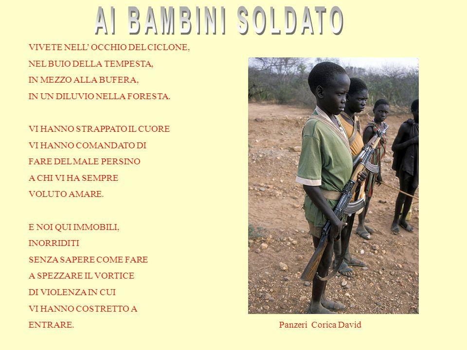 AI BAMBINI SOLDATO VIVETE NELL' OCCHIO DEL CICLONE,
