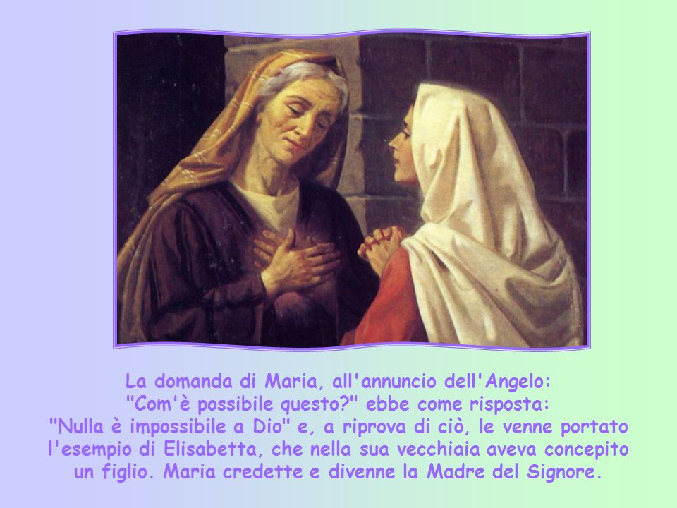 La domanda di Maria, all annuncio dell Angelo: Com è possibile questo