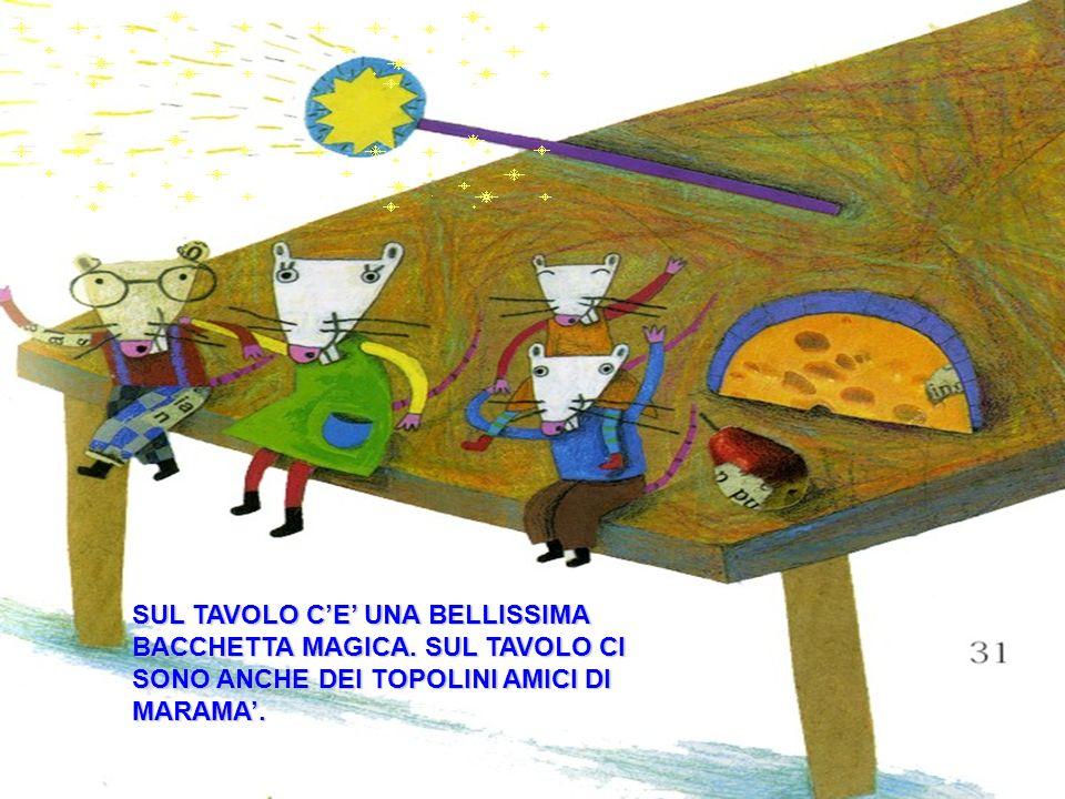 SUL TAVOLO C'E' UNA BELLISSIMA BACCHETTA MAGICA