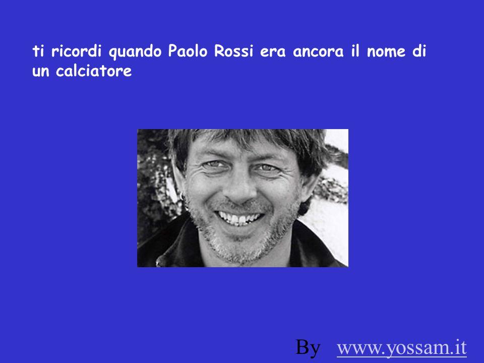 ti ricordi quando Paolo Rossi era ancora il nome di un calciatore