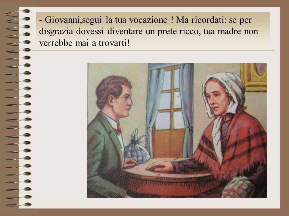 - Giovanni,segui la tua vocazione