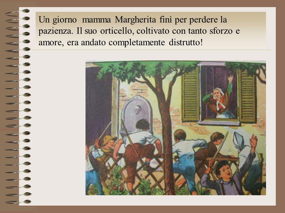 Un giorno mamma Margherita finì per perdere la pazienza
