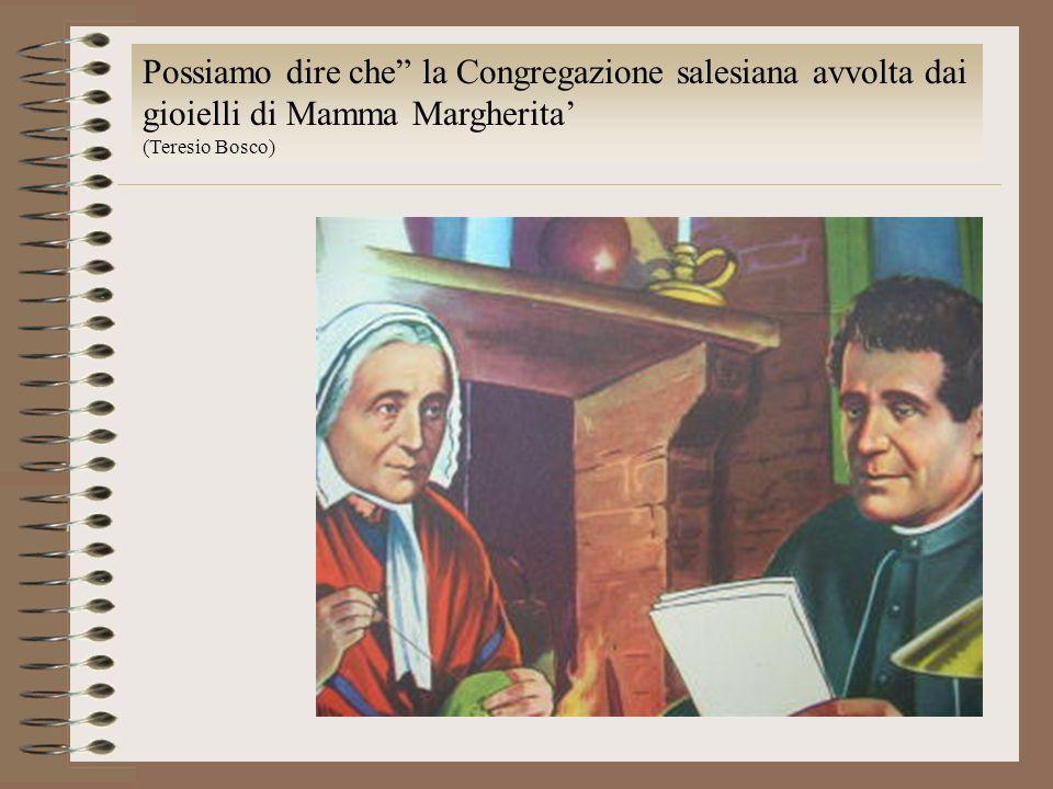 Possiamo dire che la Congregazione salesiana avvolta dai gioielli di Mamma Margherita'