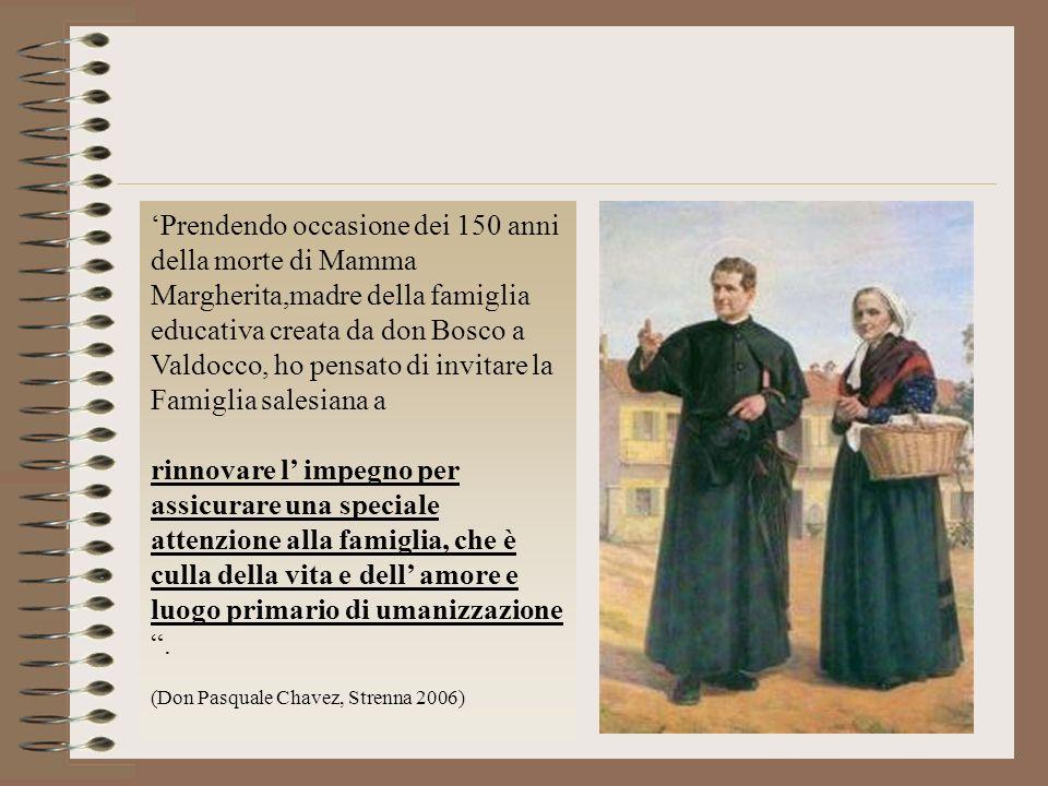 'Prendendo occasione dei 150 anni della morte di Mamma Margherita,madre della famiglia educativa creata da don Bosco a Valdocco, ho pensato di invitare la Famiglia salesiana a