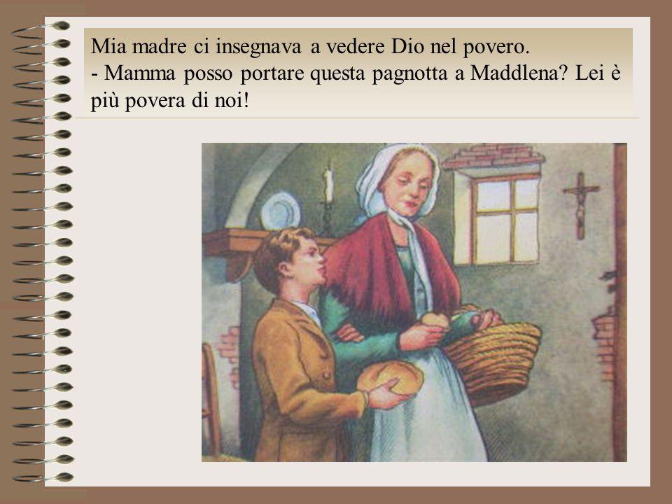 Mia madre ci insegnava a vedere Dio nel povero.