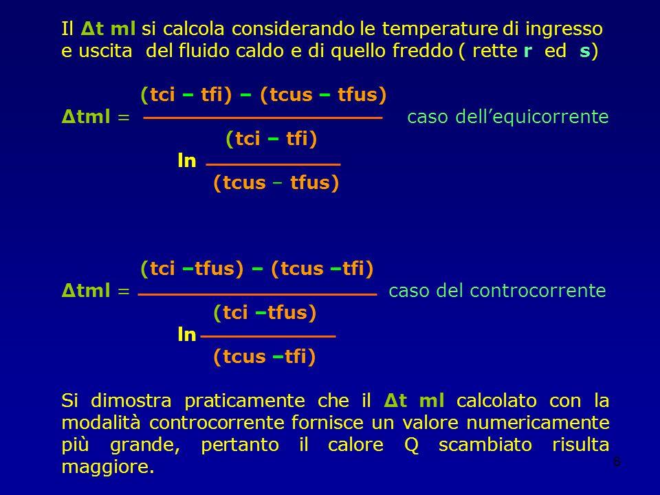 Δtml = caso dell'equicorrente (tci – tfi) ln (tcus – tfus)