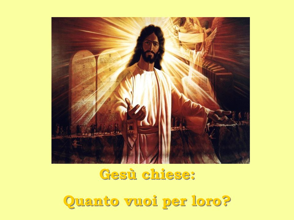 Gesù chiese: Quanto vuoi per loro