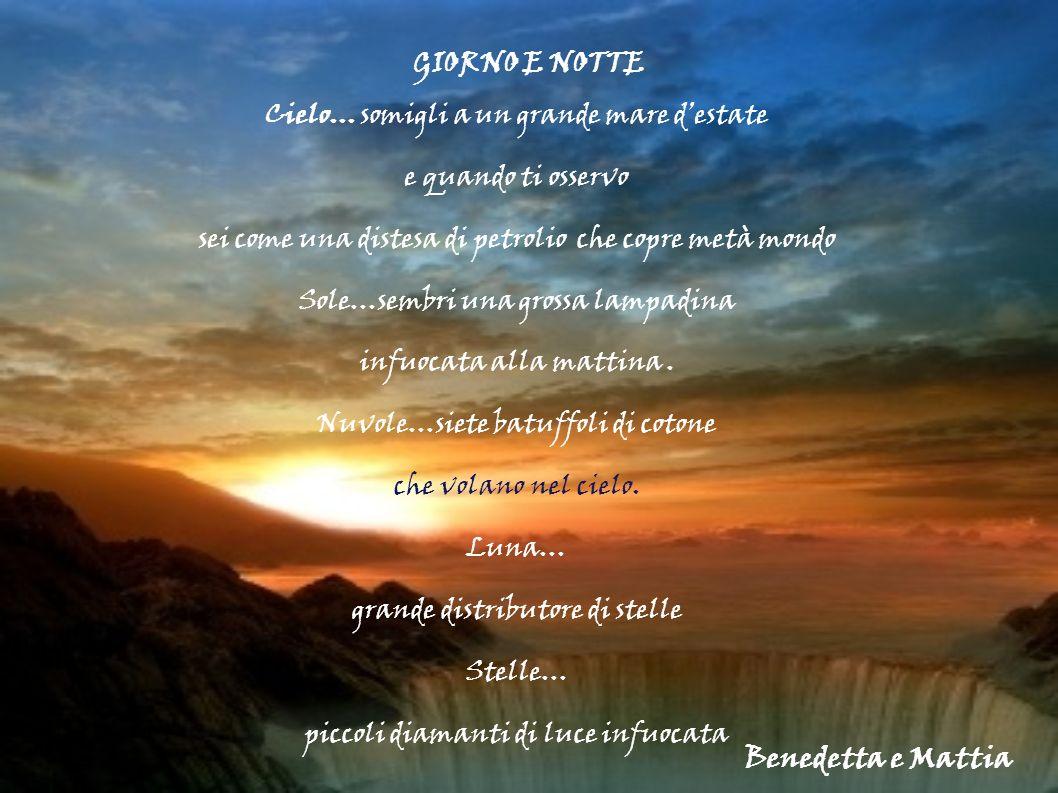 GIORNO E NOTTE Benedetta e Mattia
