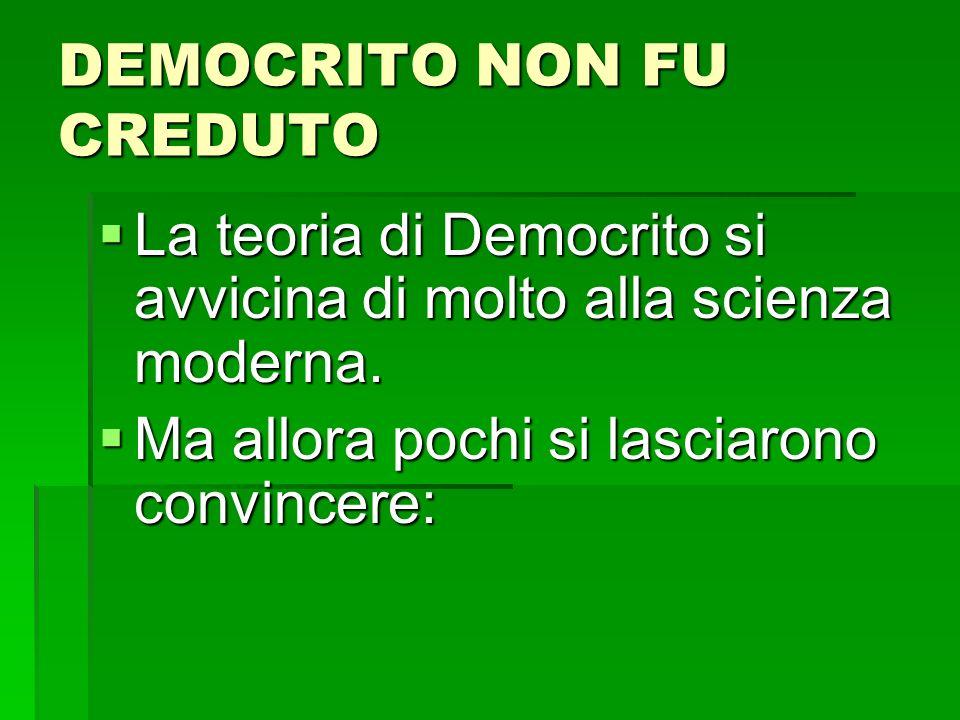DEMOCRITO NON FU CREDUTO