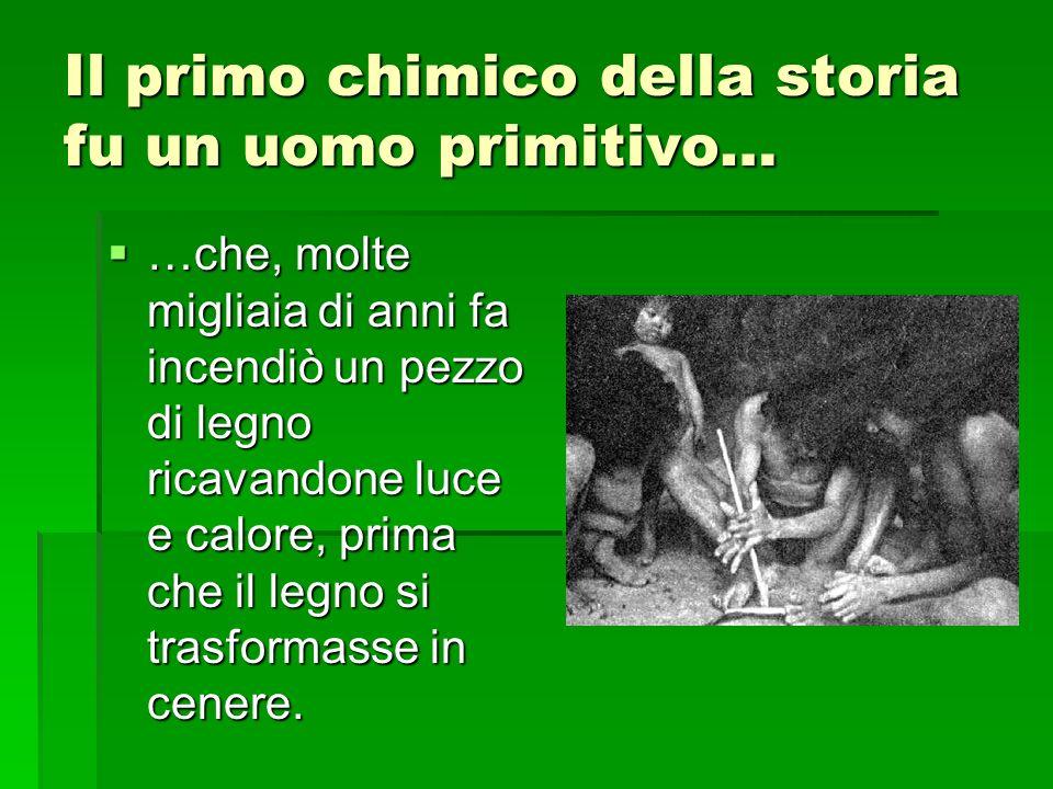 Il primo chimico della storia fu un uomo primitivo…