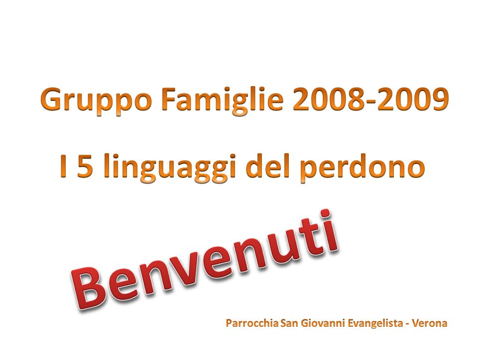 I 5 linguaggi del perdono Parrocchia San Giovanni Evangelista - Verona