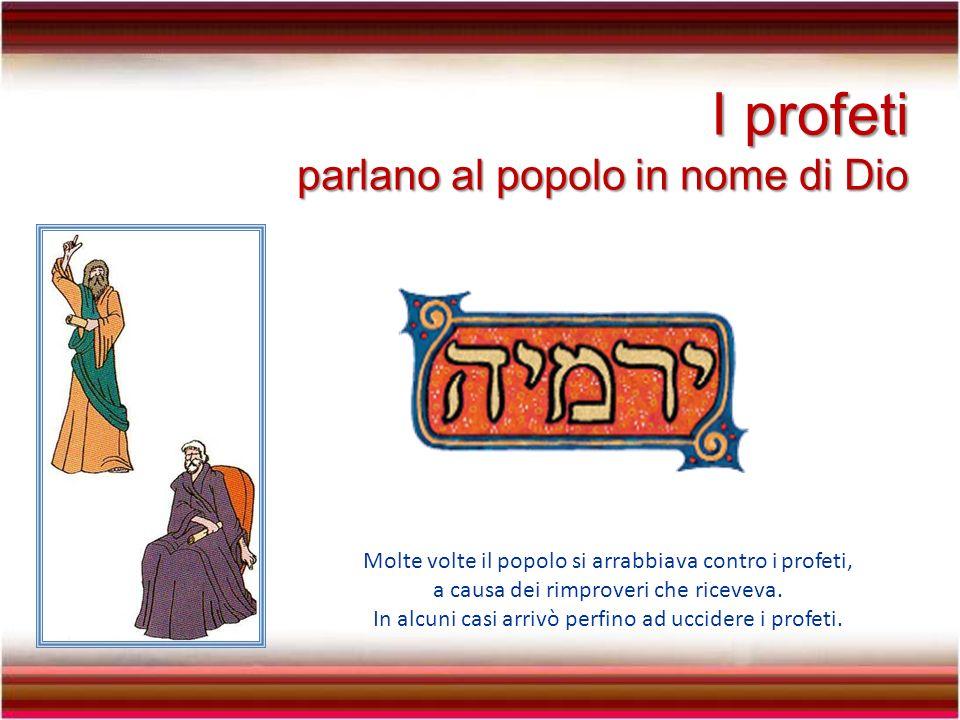 I profeti parlano al popolo in nome di Dio