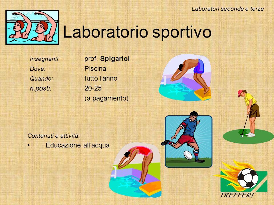 Laboratorio sportivo n.posti: 20-25 (a pagamento) Educazione all'acqua