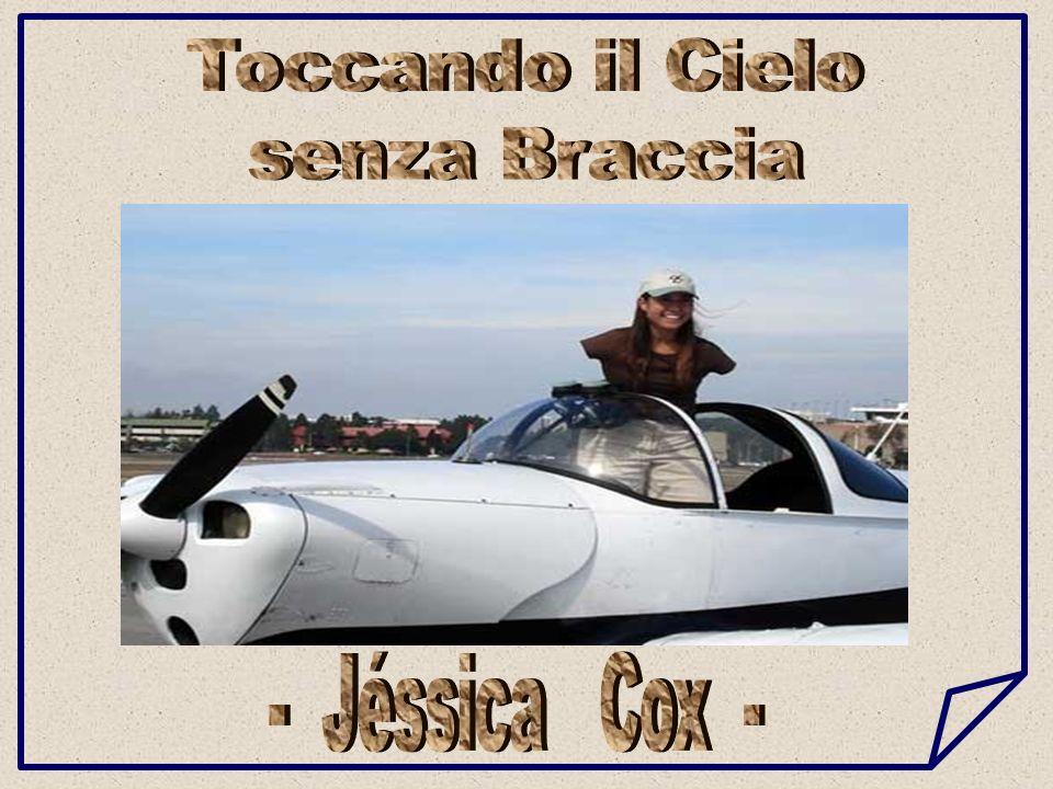 Toccando il Cielo senza Braccia - Jéssica Cox -