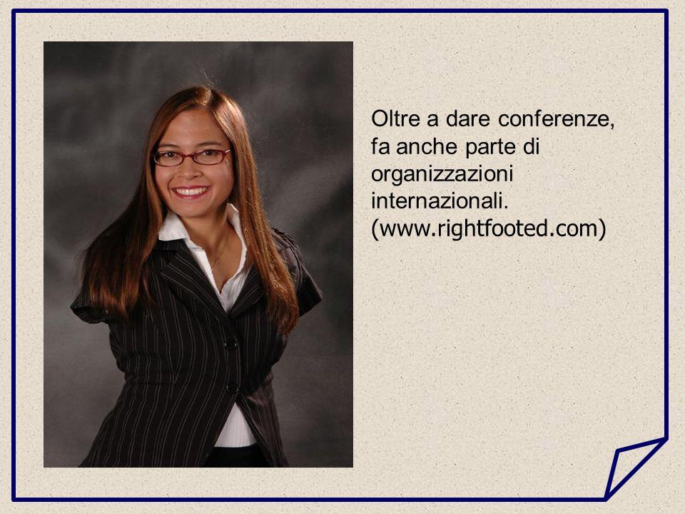 Oltre a dare conferenze, fa anche parte di organizzazioni internazionali. (www.rightfooted.com)