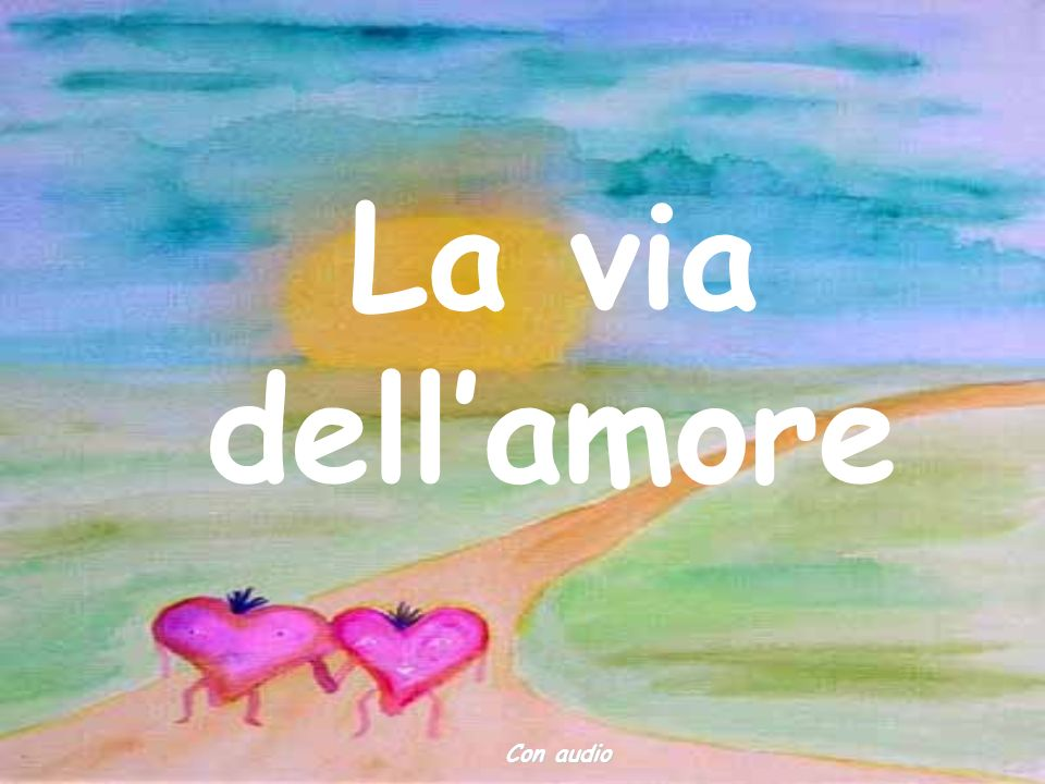 La via dell'amore Con audio