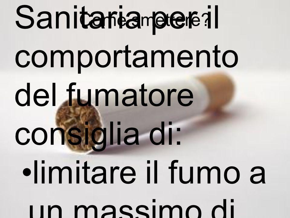 limitare il fumo a un massimo di 10 sigarette al giorno