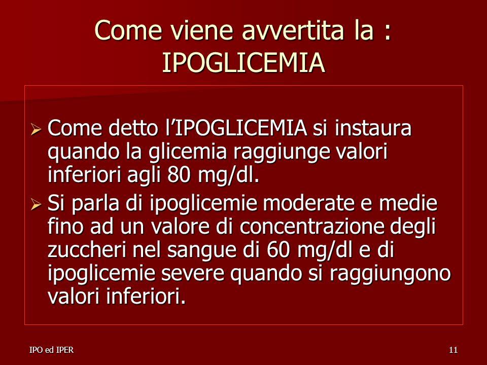 Come viene avvertita la : IPOGLICEMIA