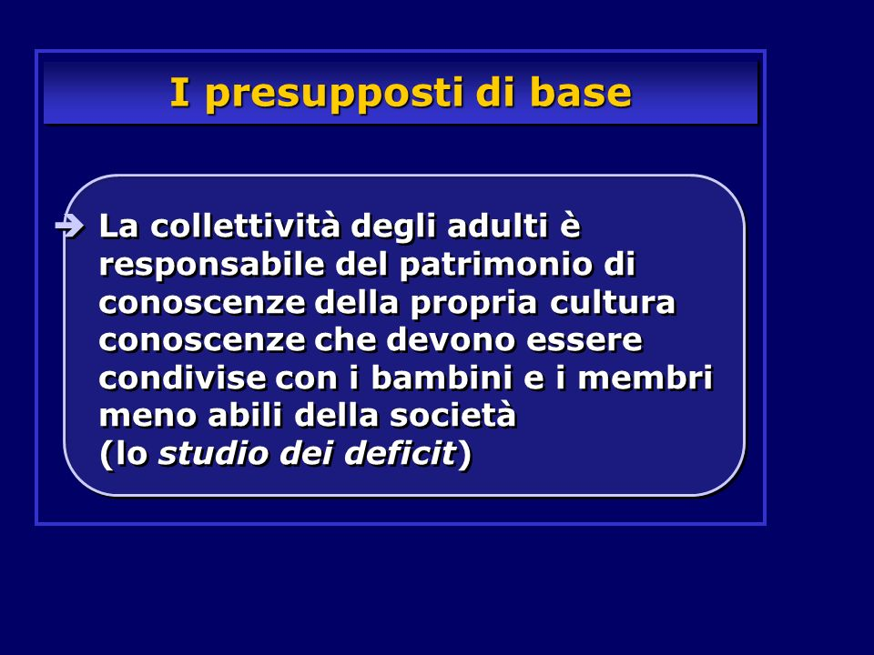 I presupposti di base