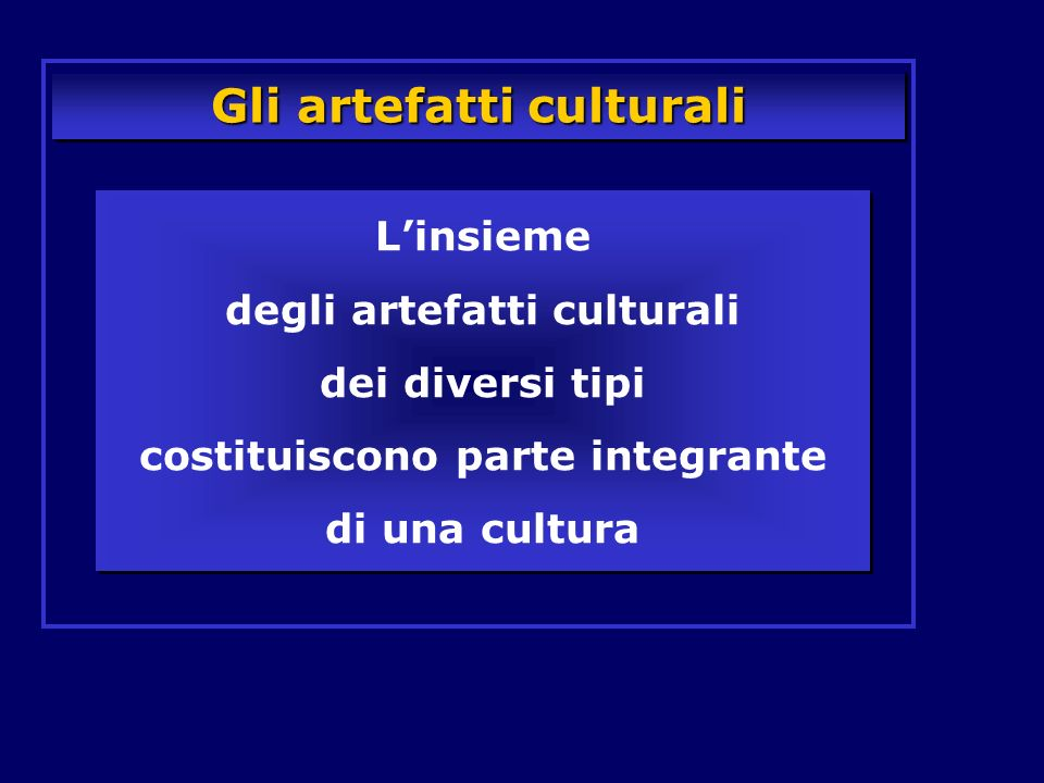 Gli artefatti culturali