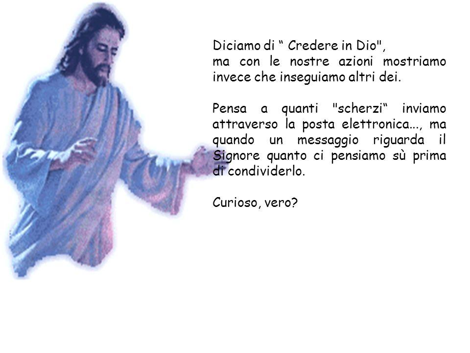 Diciamo di Credere in Dio ,