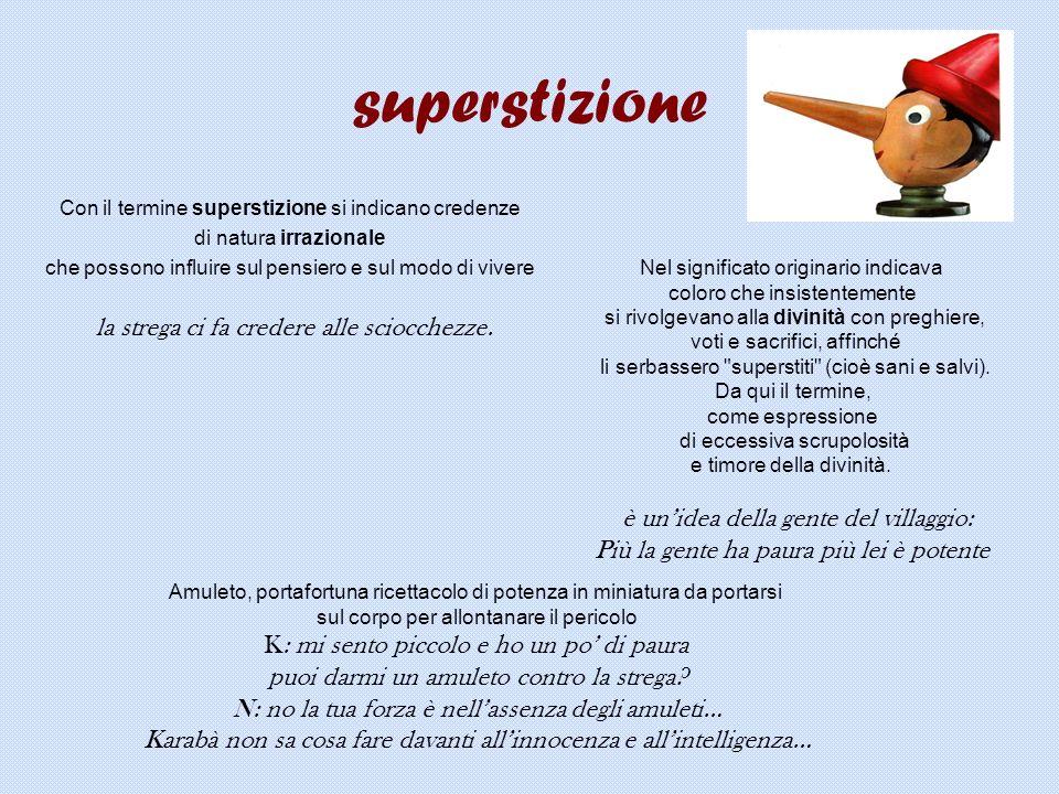 superstizione Più la gente ha paura più lei è potente