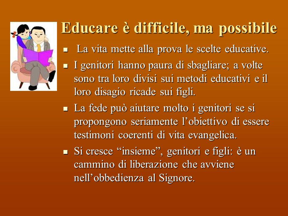 Educare è difficile, ma possibile