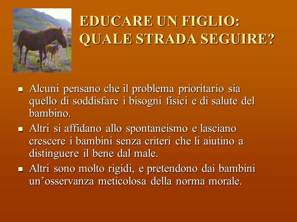 EDUCARE UN FIGLIO: QUALE STRADA SEGUIRE