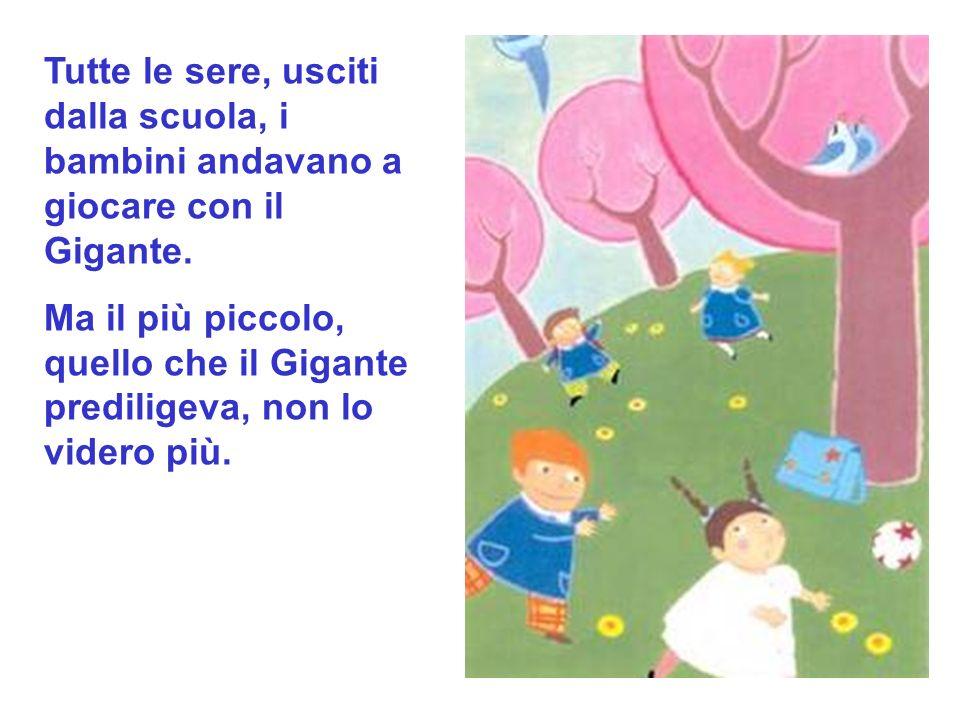 Tutte le sere, usciti dalla scuola, i bambini andavano a giocare con il Gigante.
