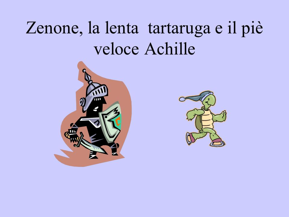 Zenone, la lenta tartaruga e il piè veloce Achille