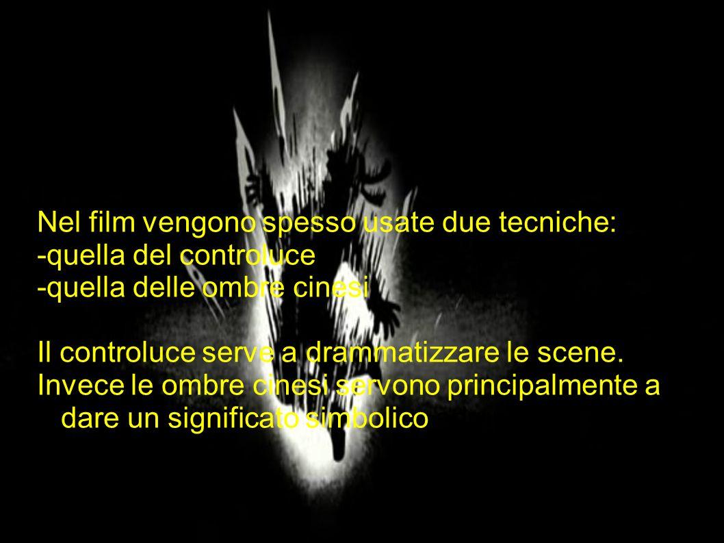 Nel film vengono spesso usate due tecniche: