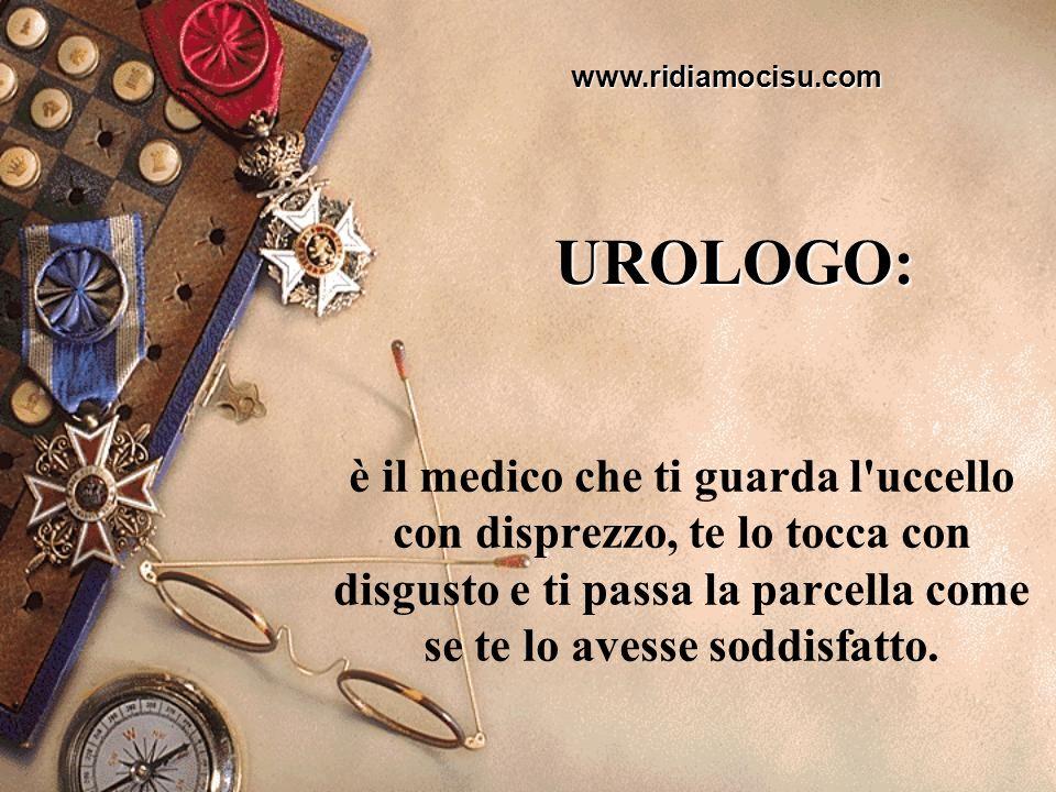 www.ridiamocisu.com UROLOGO: