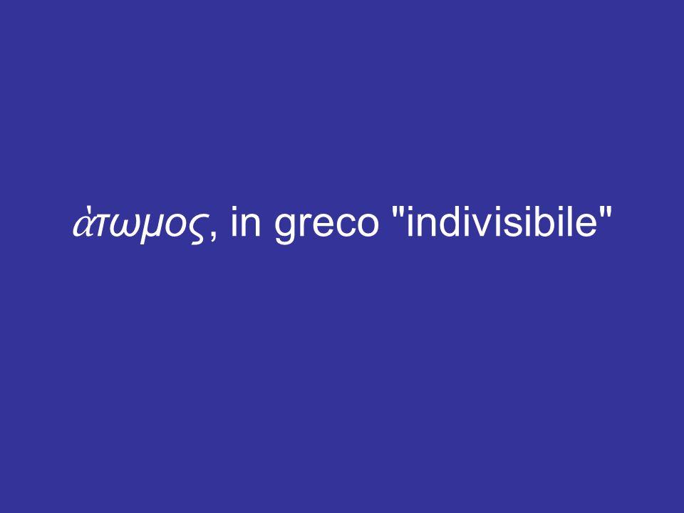 ὰτωμος, in greco indivisibile