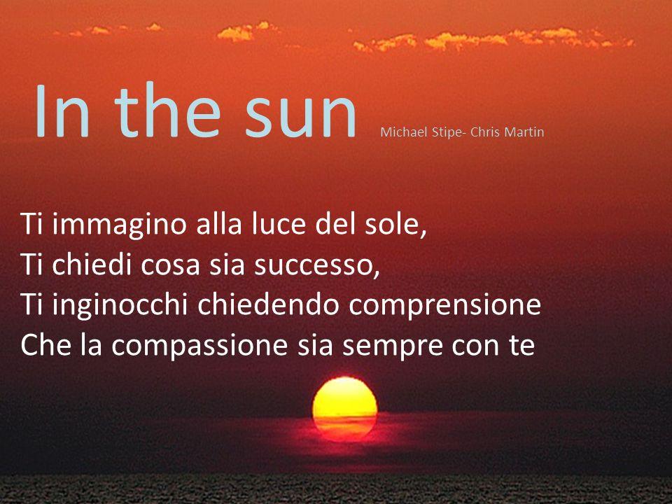 In the sun Michael Stipe- Chris Martin