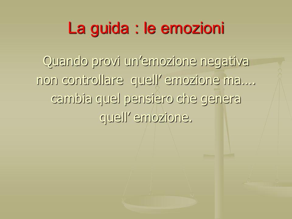 La guida : le emozioni Quando provi un'emozione negativa