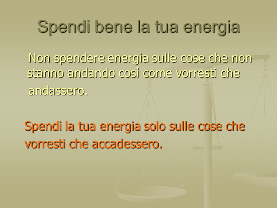 Spendi bene la tua energia