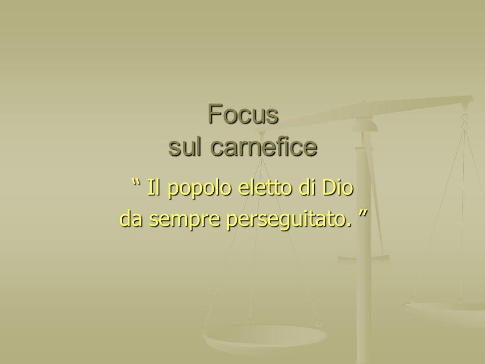Focus sul carnefice Il popolo eletto di Dio