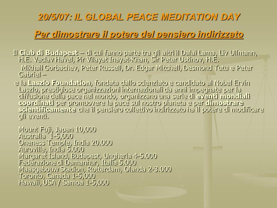 20/5/07: IL GLOBAL PEACE MEDITATION DAY Per dimostrare il potere del pensiero indirizzato