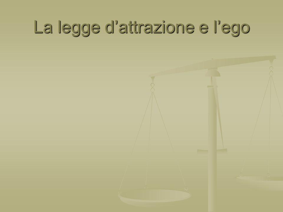 La legge d'attrazione e l'ego