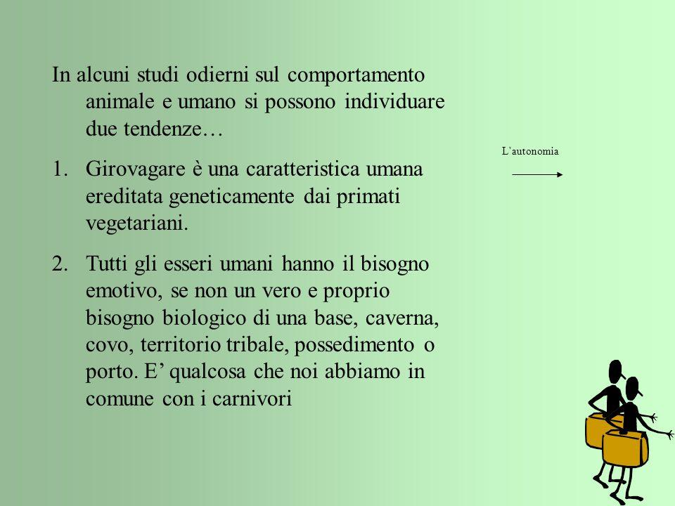 In alcuni studi odierni sul comportamento animale e umano si possono individuare due tendenze…