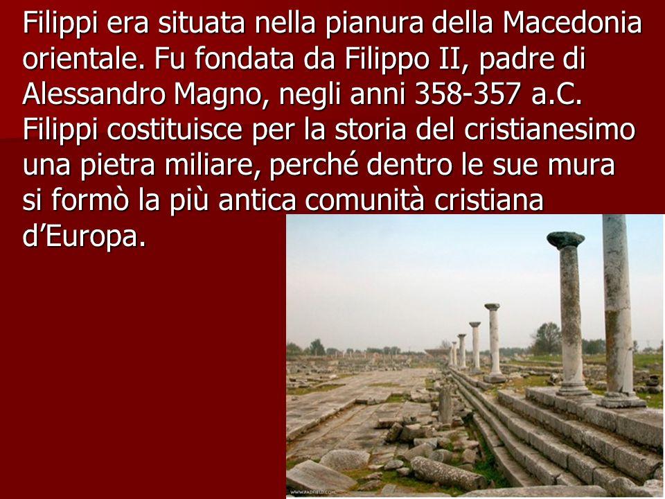 Filippi era situata nella pianura della Macedonia orientale
