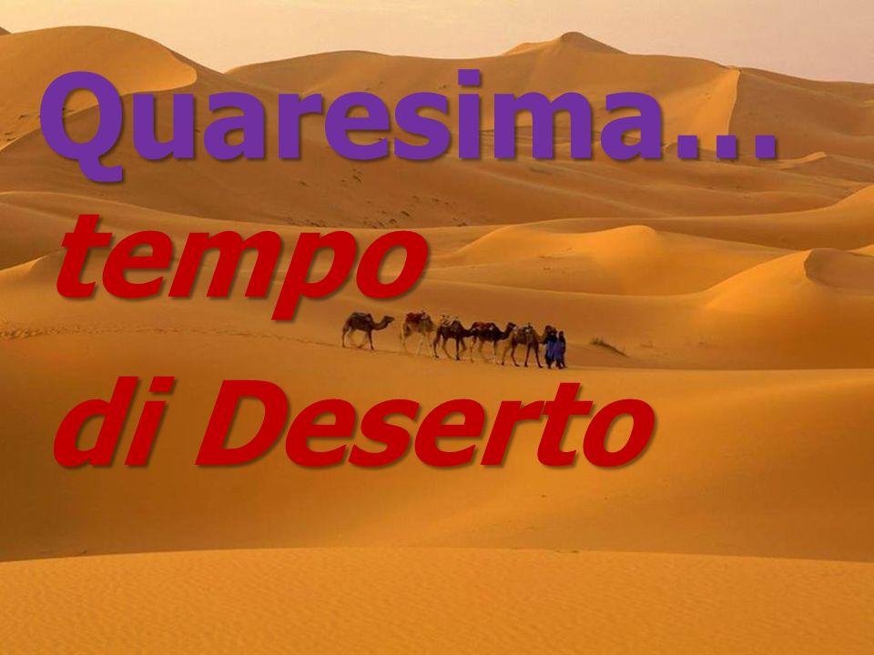 Quaresima… tempo di Deserto