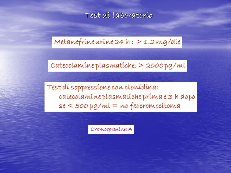 Test di laboratorio Metanefrine urine 24 h : > 1.2 mg/die