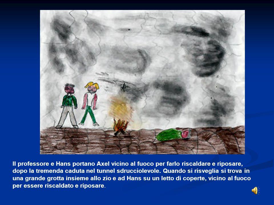 Il professore e Hans portano Axel vicino al fuoco per farlo riscaldare e riposare, dopo la tremenda caduta nel tunnel sdrucciolevole.