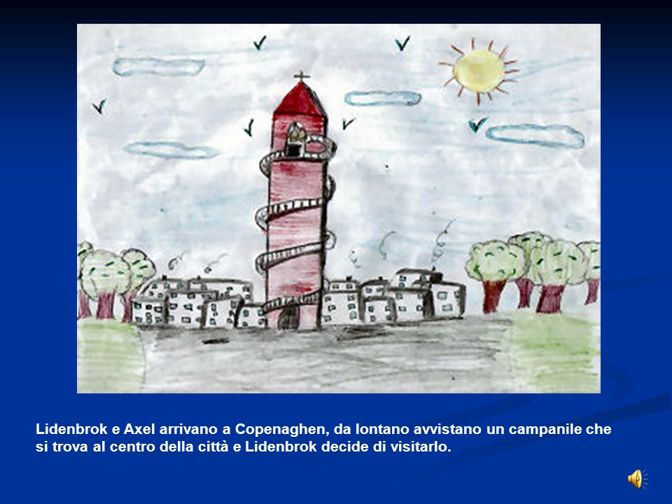 Lidenbrok e Axel arrivano a Copenaghen, da lontano avvistano un campanile che si trova al centro della città e Lidenbrok decide di visitarlo.